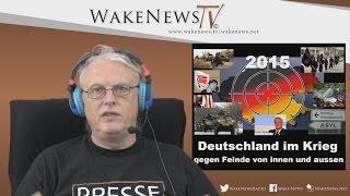 Deutschland im Krieg gegen Feinde von innen und aussen – 2015 – Wake News Radio/TV