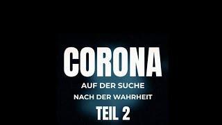 Corona   auf der Suche nach der Wahrheit, Teil 2