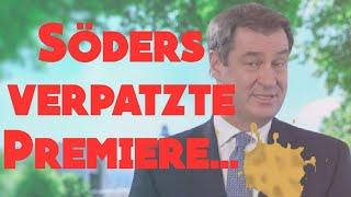 Satire: Söders verpatzte Premiere....