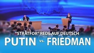 Stratfor - George Friedmanns Rede auf deutsch und Putins Gegendarstellung | komplett vertont