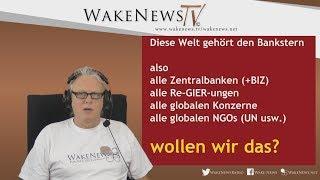 Diese Welt gehört den Bankstern - Wollen wir das? Wake News Radio/TV 20171026