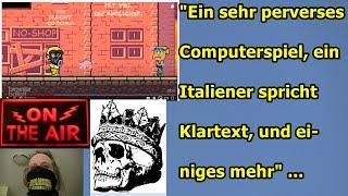"""""""Ein sehr perverses Computerspiel, ein Italiener spricht Klartext, und einiges mehr"""" ..."""