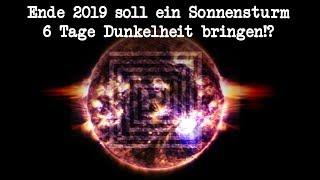 Ende 2019 soll ein Sonnensturm 6 Tage Dunkelheit bringen!?