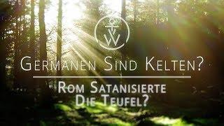 Germanen sind Kelten? ROM satanisierte die Teufel?