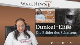 Dunkel-Elite - Die Brüder des Schattens - Wa(h)r da was? Wake News Radio/TV 20180424