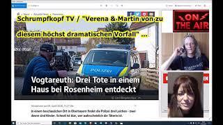 """Tailer: Schrumpfkopf TV / """"Verena & Martin zu dem dramatischen Vorfall in Vogtareuth"""" ..."""