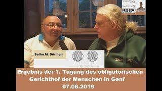 Ergebnis der 1. Tagung des obligatorischen Gerichthof der Menschen in Genf 07.06.2019