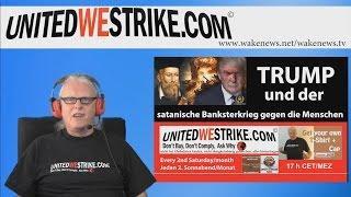 TRUMP und der satanische Banksterkrieg gegen die Menschen – UNITEDWESTRIKE Radio-Marathon 20170408