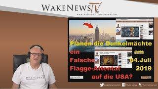 Planen die Dunkelmächte ein Falsche Flagge-Attentat am 04. Juli 2019 auf die USA? Wake News Radio/TV