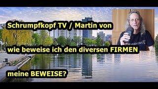 Trailer: Schrumpfkopf TV / Martin von wie beweise ich den FIRMEN meine BEWEISE???