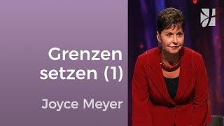Setze Grenzen in Beziehungen (1) – Joyce Meyer – Beziehungen gelingen lassen