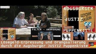 Lösegeld-Erpressung und Drangsalierung durch die Augsburger JUSTIZ Puppenkiste