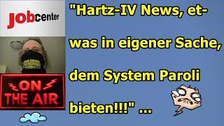 """""""Hartz IV News, etwas in eigener Sache, dem System Paroli bieten!!!"""" ..."""