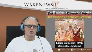 Der BUNDES-KARNEVAL-VEREIN – Wake News Radio/TV 20160209