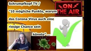 """Trailer:  Schrumpfkopf TV / """"CORONA — vielleicht doch ne große Chance zum Aufwachen!!"""" ..."""