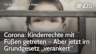 """Corona: Kinderrechte mit Füßen getreten aber jetzt im Grundgesetz """"verankert"""" Tobias Riegel 21.01.21"""