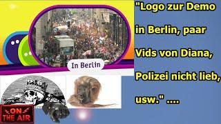 """""""Logo zur Demo in Berlin, paar Vids von Diana, Polizei nicht lieb, usw."""" ..."""