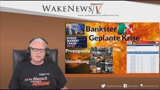 Bankster, Geplante Krise, Propaganda, Umvolkung - Wake News Radio/TV 20180531