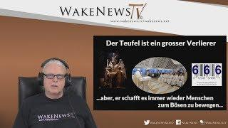 Der Teufel ist ein grosser Verlierer! - Wake News Radio/TV 20180510