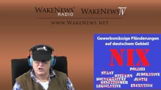 Gewerbsmässige Plünderungen auf deutschem Gebiet - Wake News Radio/TV 20150224