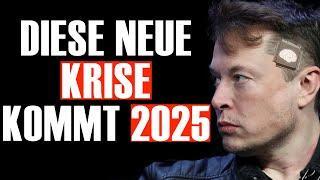 DIESE KRISE KOMMT IN 2025 (Elon Musk)