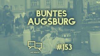 Buntes Augsburg -Tod nach Weihnachtsmarkt | Laut Gedacht #153