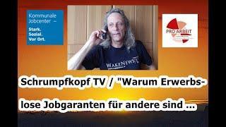 """Trailer: Schrumpfkopf TV / """"Warum Erwerbslose Jobgaranten für andere sind"""" ..."""