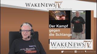 Der Kampf gegen die Schlange - Wake News Radio/TV 20170822
