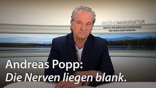 Andreas Popp: Die Nerven liegen blank