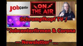 """Trailer: Schrumpfkopf TV / """"Jobcenterfirmen und Corona — Newsletter"""" ..."""