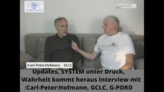 Updates, SYSTEM unter Druck, Wahrheit kommt heraus, Interview mit :Carl-Peter:Hofmann, GCLC, G-PORD