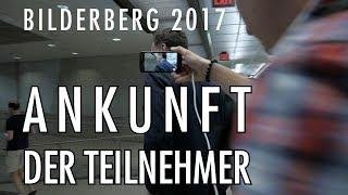 Ankunft der Teilnehmer | Bilderberg 2017