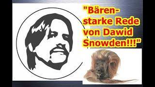 """""""Bärenstarke Rede von Dawid Snowden!!!"""" ..."""