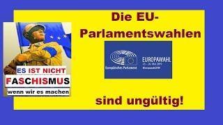 Warum die EU-Wahlen 2019 rechtungültig sind!