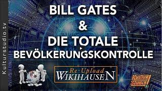 Bill Gates - Die totale Bevölkerungskontrolle  | Wikihausen - Reupload
