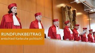RUNDFUNKBEITRAG - Entschied Karlsruhe politisch?