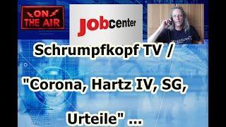 """Trailer: Schrumpfkopf TV / Corona, Hartz IV, SG, Urteile"""" ..."""