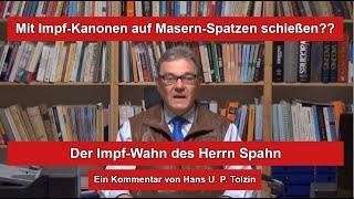 Mit Impf-Kanonen auf Masern-Spatzen schießen - Der Wahn des Herrn Spahn
