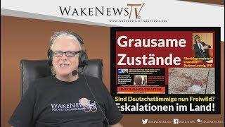 Grausame Zustände - Eskalation im Land! - Sind Deutschstämmige nun Freiwild? - Wake News Radio/TV