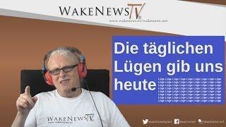 Die täglichen Lügen gib uns heute – Wake News Radio/TV 20160505