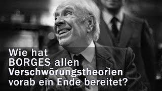 Jorge Luis Borges: Die letzte Verschwörung | Literatur Ist Alles