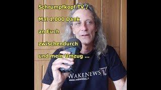 Trailer: Schrumpfkopf TV / Mal 1.000 Dank an Euch zwischendurch und mein Umzug ...