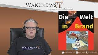 Die Welt in Brand - Wake News Radio/TV 20171207