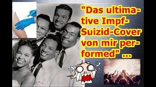 """""""Das ultimative Impf-Suizid-Cover von mir performed"""" ..."""