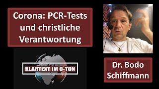 Bodo Schiffmann: PCR-Tests und christliche Verantwortung