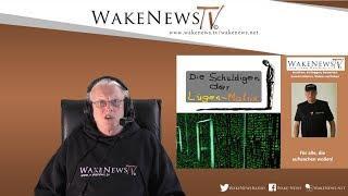 Die Schuldigen der Lügen-Matrix - Wake News Radio/TV 20200114