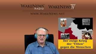 """Der ewige Krieg der """"Eliten"""" gegen die Menschen - Wake News Radio/TV 20141223"""