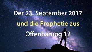 Der 23. September 2017  und die Prophetie aus Offenbarung 12