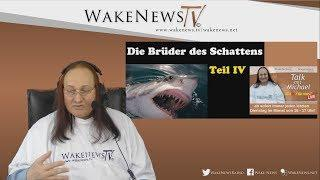 Wa(h)r da was Die Brüder des Schattens Teil IV - Michael von Wake News Radio/TV