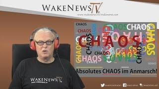 Absolutes CHAOS im Anmarsch! Wake News Radio/TV 20160726
